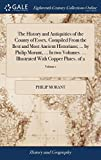 The History and Antiquities of the County of Essex. Compiled from the Best and Most Ancient Historians; ... by Philip Morant, ... in Two Volumes. ... Illustrated with Copper Plates. of 2; Volume 1