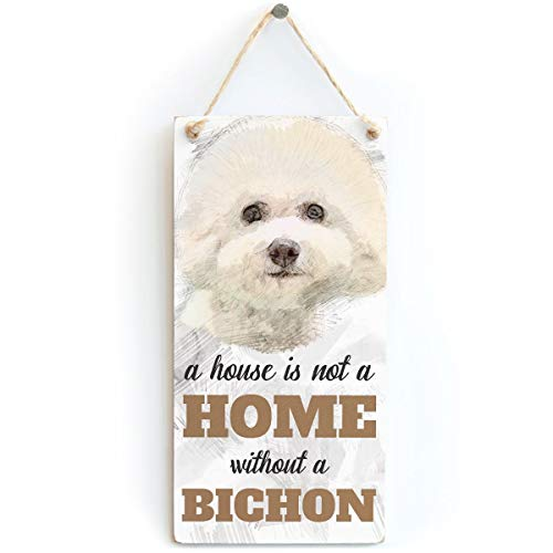 Lalagofe A House is Not A Home Without A Bichon - Dog Sign/Plaque for Bichon Frise Gifts 12'x6'