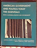 American Government and Politics Today: The Essentials - With California Politics and Government: A Practical Approach