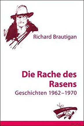 Die Rache des Rasens: Geschichten 1962-1970