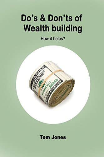Download Doæs & Donæt's of Wealth Building: How to Become a Millionaire? 1506130836