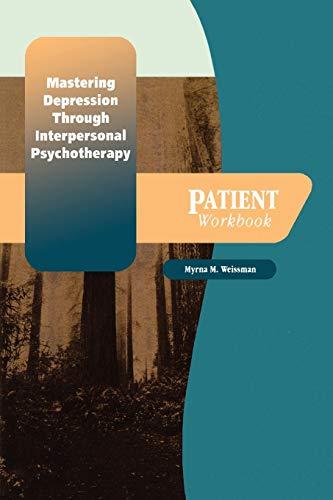 Compare Textbook Prices for Mastering Depression through Interpersonal Psychotherapy: Patient Workbook Treatments That Work Workbook Edition ISBN 9780195188479 by Weissman, Myrna W.