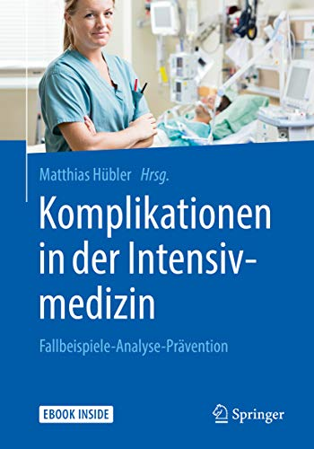 Komplikationen in der Intensivmedizin: Fallbeispiele-Analyse-Prävention