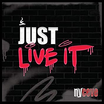 Just Live It