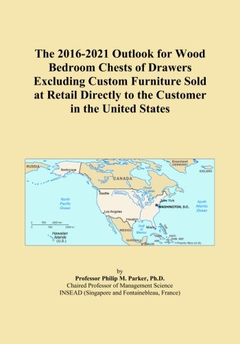 The 2016-2021 Outlook for Wood Bedroom Chests of Drawers Excluding Custom Furniture Sold at Retail Directly to the Customer in the United States