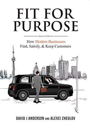 Fit for Purpose: How Modern Businesses Find, Satisfy, & Keep Customers (English Edition) por [David J Anderson, Alexei Zheglov]