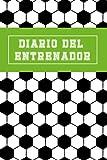 DIARIO DEL ENTRENADOR: LLEVA UN REGISTRO DE CADA DETALLE DE LOS PARTIDOS DE TU EQUIPO DE FÚTBOL (ALINEACIÓN, TÁCTICAS, SUPLENTES, RESULTADOS...)   ... PARA DISEÑAR Y PLANIFICAR TU ESTRATEGIA.