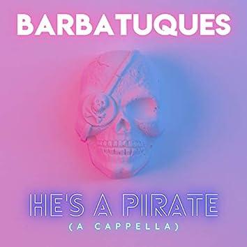 He's a Pirate (A Cappella)