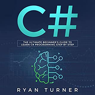 C#     The Ultimate Beginner's Guide to Learn C# Programming Step by Step              By:                                                                                                                                 Ryan Turner                               Narrated by:                                                                                                                                 Russell Newton                      Length: 4 hrs and 6 mins     Not rated yet     Overall 0.0