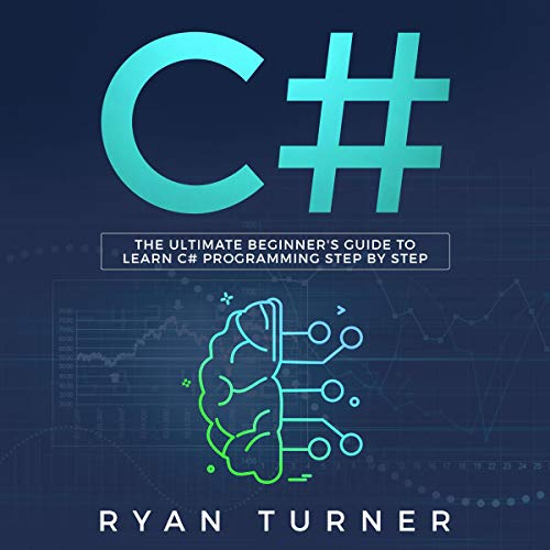 C#     The Ultimate Beginner's Guide to Learn C# Programming Step by Step              By:                                                                                                                                 Ryan Turner                               Narrated by:                                                                                                                                 Russell Newton                      Length: 4 hrs and 6 mins     25 ratings     Overall 5.0