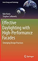 Effective Daylighting with High-Performance Facades: Emerging Design Practices (Green Energy and Technology)