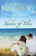 Karen Kingsbury: Shades of Blue (Paperback); 2009 Edition