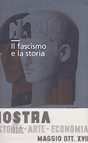 Il fascismo e la storia