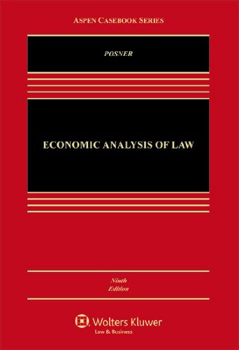 Compare Textbook Prices for Economic Analysis of Law, Ninth Edition Aspen Casebook 9 Edition ISBN 9781454833888 by Richard A. Posner