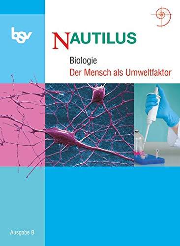 """Nautilus - Ausgabe B fuer Gymnasien in Bayern 11. Jahrgangsstufe. Themenheft """"Der Mensch als Umweltfaktor""""の詳細を見る"""