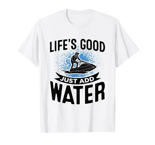Jet Ski Life's Good Agregue agua Scooter Jet Ski Camiseta