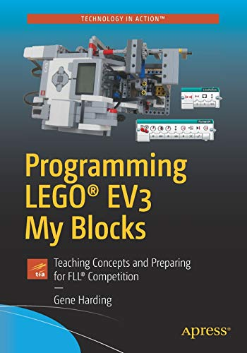 Download Programming LEGO® EV3 My Blocks: Teaching Concepts and Preparing for FLL® Competition (Technology in Action) 1484234375