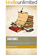 Diatoms: A synopsis of the British Diatomaceæ : with remarks on their structure, functions and distribution; and instructions for collecting and preserving specimens (English Edition)