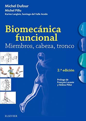 Biomecánica funcional. Miembros, cabeza, tronco (2ª ed.) (Spanish Edition)