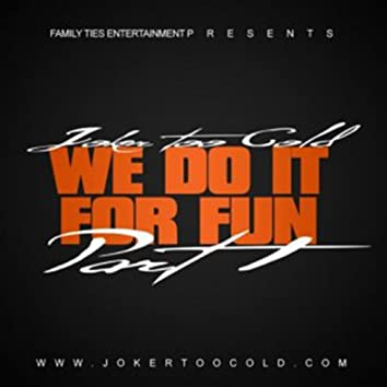 We Do It For Fun Pt.1 - Single