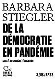 De la démocratie en Pandémie - Santé, recherche, éducation