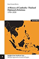 A history of Cambodia-Thailand Diplomatic Relations 1950-2020