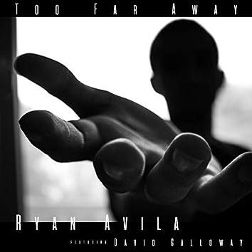 Too Far Away