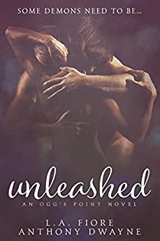 Unleashed: An Ogg's Point Novel by [LA Fiore, Anthony Dwayne]