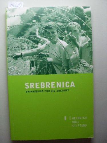 Srebrenica: Erinnerung für die Zukunft