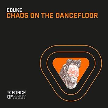 Chaos on the Dancefloor
