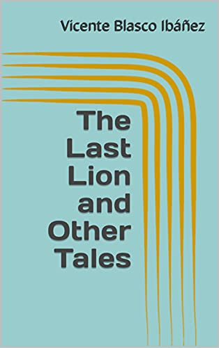 The Last Lion and Other Tales (English Edition)