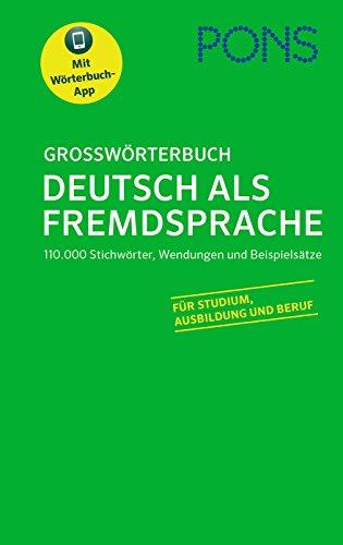 PONS Großwörterbuch Deutsch als Fremdsprache: 110.000 Stichwörter, Wendungen und Beispielsätze. Mit Wörterbuch-App. Für Studium, Ausbildung und Beruf.