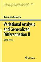 Variational Analysis and Generalized Differentiation II: Applications (Grundlehren der mathematischen Wissenschaften)