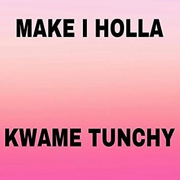 Make I Holla