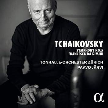 Tchaikovsky: Symphony No. 5 & Francesca da Rimini