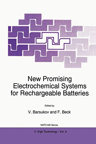 New Promising Electrochemical Systems for Rechargeable Batteries (Nato Science Partnership Subseries: 3 (closed)) (Nato Science Partnership Subseries: 3 (6), Band 6)