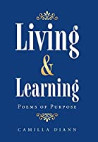 Living & Learning: Poems of Purpose