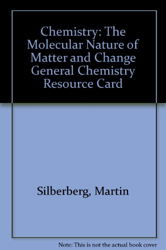 Chemistry: The Molecular Nature of Matter and Change General Chemistry Resource Card
