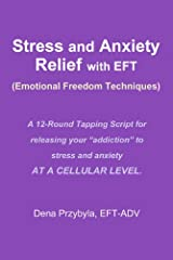 Stress and Anxiety Relief with EFT (Emotional Freedom Techniques) Kindle Edition
