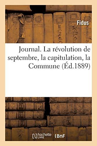 Journal. La révolution de septembre, la capitulation, la Commune