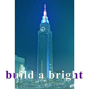 build a bright
