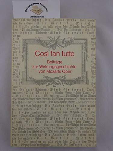 Cosi fan tutte: Beiträge zur Wirkungsgeschichte von Mozarts Oper