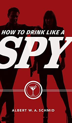How to Drink Like a Spy