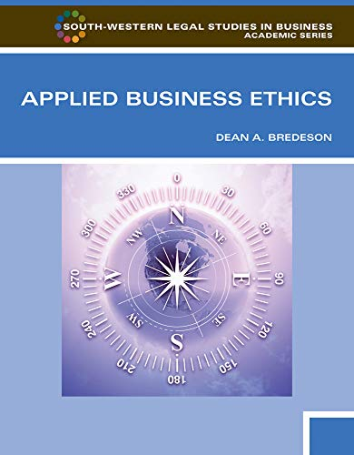 Applied Business Ethics: A Skills-Based Approach (South-Western Legal Studies in Business Academic (Paperback))