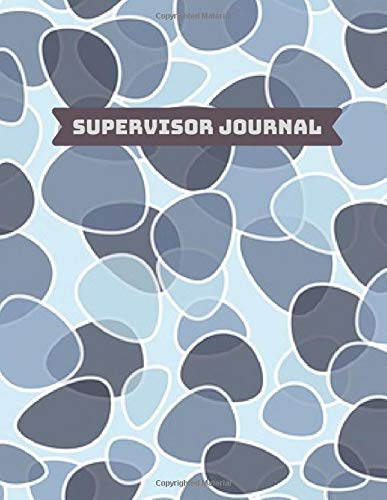 """Supervisor Journal: Supervisor Business Communication Template Log, Office Management Logbook, Work Report Monitor Planner Notebook, Gifts for ... x 11"""", 110 Pages. (Supervisor Logs, Band 21)"""