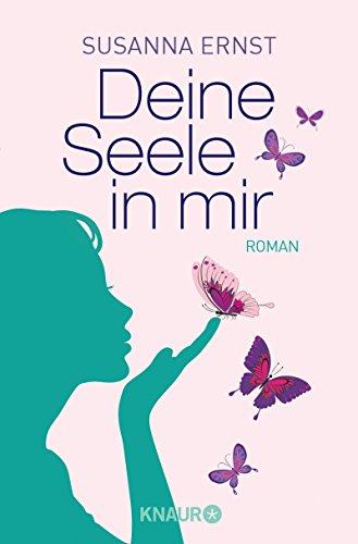 Buchseite und Rezensionen zu 'Deine Seele in mir: Wenn der Liebe EIN Leben nicht reicht' von Susanna Ernst