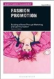 Fashion Promotion: Building a Brand Through Marketing and Communication (Basics Fashion Management)