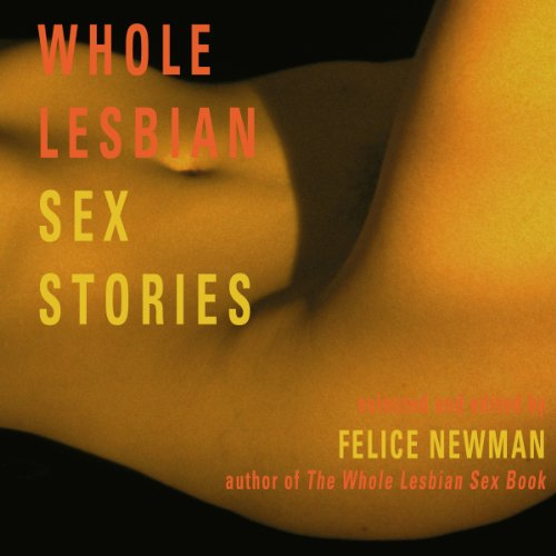 Whole Lesbian Sex Stories: Erotica for Women audiobook cover art