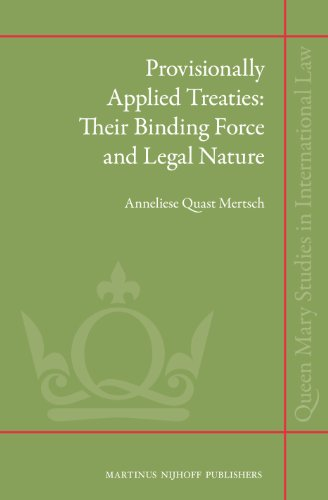 Provisionally Applied Treaties: Their Binding Force and Legal Nature (Queen Mary Studies in International Law, Band 9)