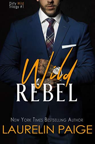 Wild Rebel (Dirty Wild Book 1) (English Edition)